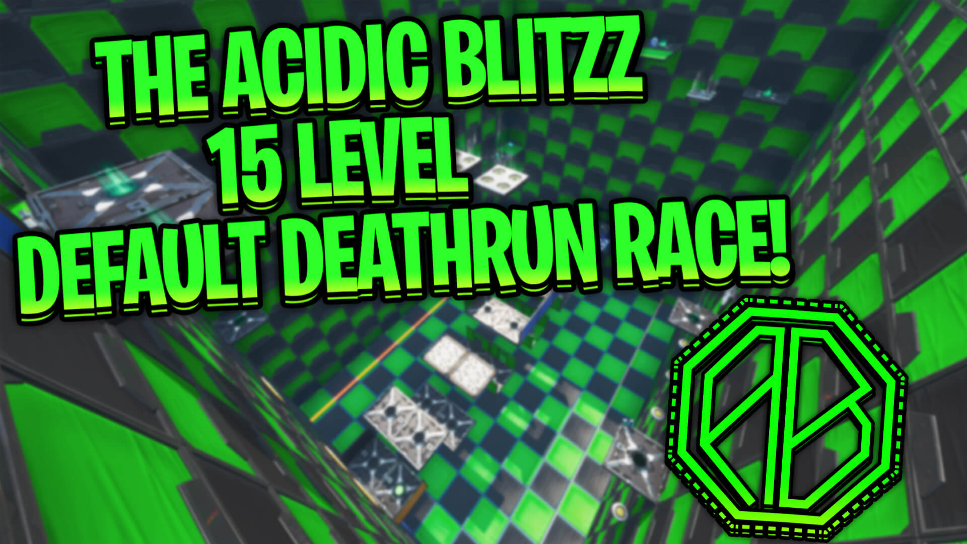 THE ACIDIC BLITZZ 15 LEVEL DEATHRUN RACE